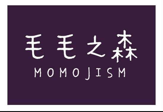 MOMOJISM 毛毛之森